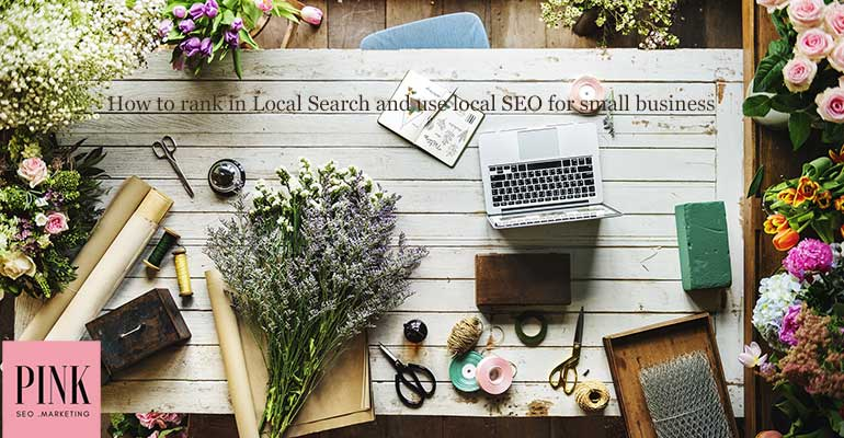 How to rank in Local Search and use local SEO for small business in 2019