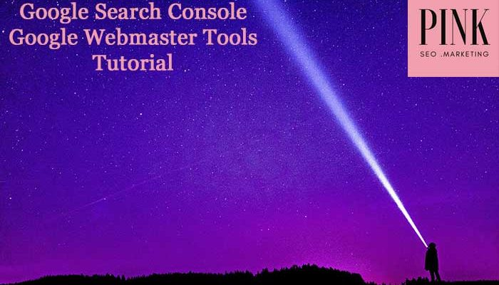 Google Search Console - Google Webmaster Tools Tutorial