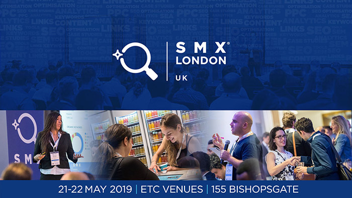 SMX London 2019, 21st - 23rd May: get your tickets 15% cheaper!