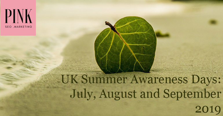 UK awareness days July August September 2019